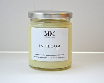 IN BLOOM // 9oz // natural soy candle // hand-poured // small batch