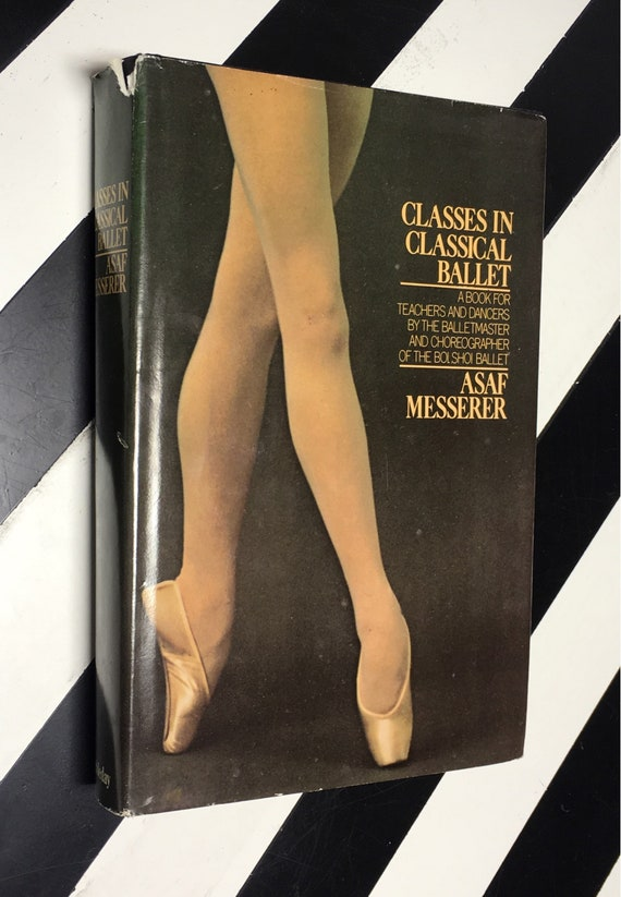 Classes in Classical Ballet by Asaf Messerer; Translated by Oleg Briansky (1975) hardcover book