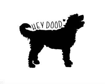 HEY DOOD DECAL- Goldendoodle/Labradoodle