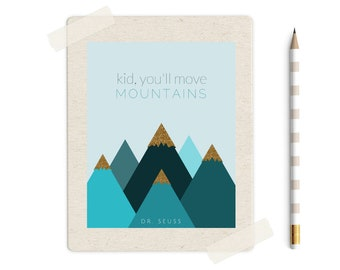 Kid, You'll Move Mountains, Mountains Print, Dr. Seuss Print, Quote Wall Art, Boys Nursery Decor, Nursery Decor, Instant Download
