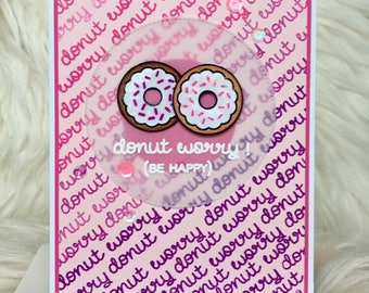 Donut worry lawn fawn card, greeting cards handmade, funny friendship card, donut greeting card