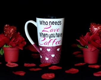 Who Needs Love Coffee Mug