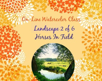 On-Line Watercolor Class-How to Package and Critique Of Landscape ( 2 od 6) Horses In Field -Watercolors-Instruction-Painting Lessons