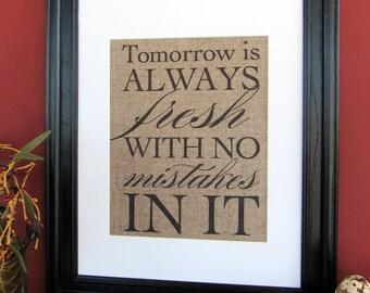 Tomorrow is Always Fresh - burlap art print