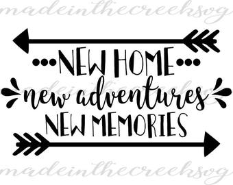 New Home, New Adventures, New Memories, Quotes, Home, SVG File, Digital Print, PNG, PDF, Cut File, Silhouette, Cricut