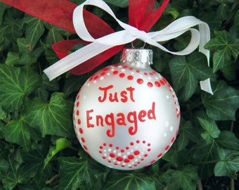 Engagement Ornament OR Just Married Ornament - Personalized for Engagement, Christmas - Hand Painted Bauble, Wedding Gift, Just Engaged