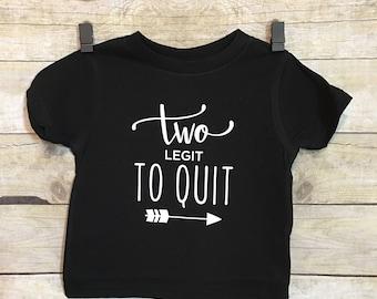 Two Legit to Quit | Too Legit to Quit | Second Birthday Shirt | 2nd Birthday Shirt | Toddler Shirt | Black Vinyl | Cotton Tee Shirt