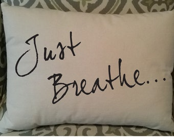 Just Breathe with/out Red Heart with Zipper Mantra Pillow