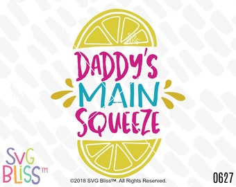 Daddy's Main Squeeze, SVG, Daddy's Girl, Baby, Lemon, Cute, Original, Kids, DXF, Cut File, Cricut & Silhouette Compatible Design, SVG Bliss