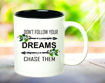 Follow Your Dreams Inspirational Mug Chase Your Dreams Coffee Lover Gift Inspirational Quotes Coffee Drinker Gifts Under 15 Gift for Her