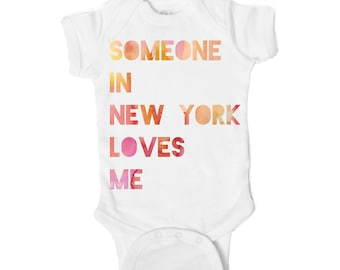 Someone in New York Loves Me  Baby Onesie