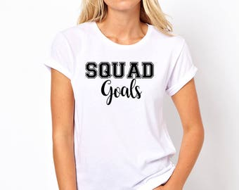 Squad goals shirt, available in size s, med, large, and Xl for women funny graphic shirt women, shirts with sayings