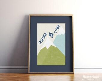 Inspirational Wall Art Room Decor Mountain Art Print Wanderlust Art Together We Climb Mountains Print Motivational Modern