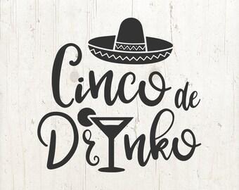 Cinco De Mayo svg, cinco de drinko svg, sombrero svg, Fiesta svg, Spanish svg, margarita svg, tequila SVG png dxf eps, cut file