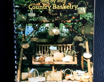 Easy Step by Step Country Basketry, special satisfaction in weaving your basket