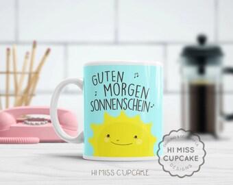 Guten Morgen Sonnenschein/ Good Morning Sunshine Mug/Coworker Gift/Hello Sunshine Coffee Mug/Just Because Gift/Mom Gift/Mother's Day Gift