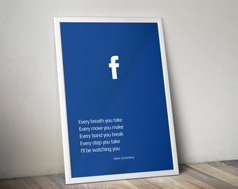 I'll be watching you, Zuckerberg watching, Facebook poster, Every move you make, Print Art, Wall Decor