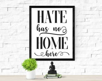 Hate Has No Home Here Print - DIGITAL DOWNLOAD - Hate Has No Home Here Poster - Resist Poster - Protest Print - No Hate Poster