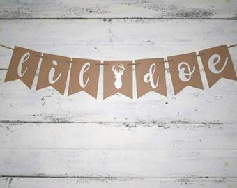 LIL DOE Banner - Baby Shower - Baby Girl Shower - Rustic Baby Shower - Deer Baby Shower - It's A Girl
