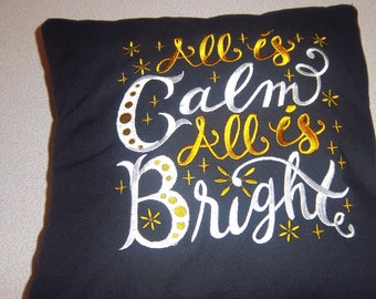 727 All Is Calm All IS Bright Embroidered  Christmas pillow