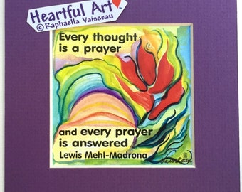 EVERY THOUGHT Is A Prayer Inspirational Mehl-Madrona 5x5 Print Motivational Positive Thinking Meditation Heartful Art by Raphaella Vaisseau