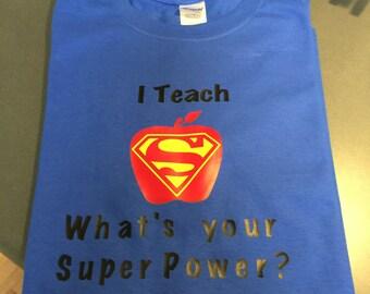 I Teach/Superpower T-Shirt