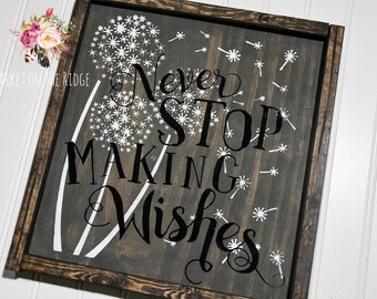 Never Stop Making Wishes Sign