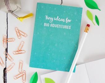 Tiny Ideas For Big Adventures Notebook - Children's Blank Notebook – Idea Journal - A6 Pocket Notebook - Adventure Book – Doodle Jotter