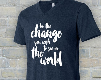 be the change, change the world, be the change shirt, social justice tshirt, social justice shirt, social justice tee, be change tshirt
