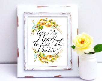 "8x10"" or 11x14"" Print of Tune My Heart To Sing Thy Praise l Wall Art, Hymn Print, Gift for Her, Home decor, Come Thou Fount"