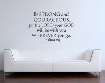 Be strong and courageous for the Lord your God Joshua 1:9 vinyl wall decal