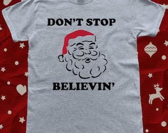 Christmas Santa Claus Don't Stop Believing T-Shirt