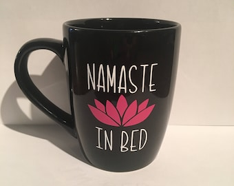 Namaste in bed coffee mug, namaste mug, coffee mug