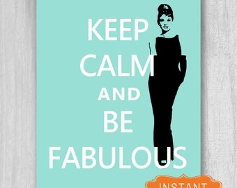 Printable Quote Audrey Hepburn Keep Calm and Be Fabulous Turquoise Blue Poster Print INSTANT DOWNLOAD Digital File 8x10 11x14