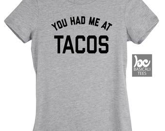 You Had Me At Tacos Shirt,Unisex Tee,Womens Fit,Unisex Tank Tops,Taco Shirt,Funny TShirt,Funny Taco Shirt,Taco,Tacos
