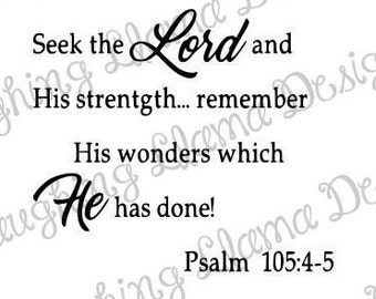 Seek The Lord And His Strength Remember His Wonders Which He Has Done Psalm 105:4-5- SVG File