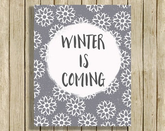Printable wall art Winter Is Coming quote snow art digital instant download 8 x 10 grey white modern home decor