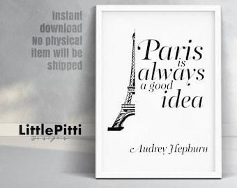 Paris is always a good idea, Printable art, Audrey Hepburn, Paris, French Quote Print, always a idea, Home decor, office décor, bedroom art