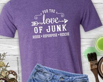 For the Love of Junk Vintage T-shirt - junkin' shirt, love to junk, junk t-shirt, junk, gypsy, picker shirt, flea market shirt