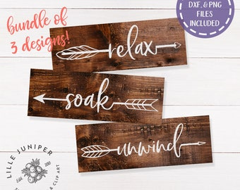Relax Soak Unwind svg, SVG Bundle, Arrow svg, Bathroom svg, SVGs for Signs, Farmhouse Decor, Rustic Sign svg, Cutter File Commercial Use