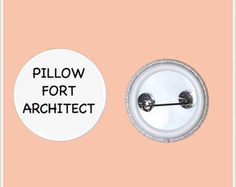 "Pillow Fort Architect 1"" Pin-Back Button"
