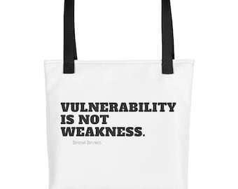 Vulnerability Is Not Weakness Tote Bag. Black and White. Brene Brown Quote.