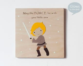 Luke Skywalker Star Wars Baby Star Wars Wall Art Star Wars Gift May the force be with you Wood Wall Art Glow in the Dark Star Wars Quote