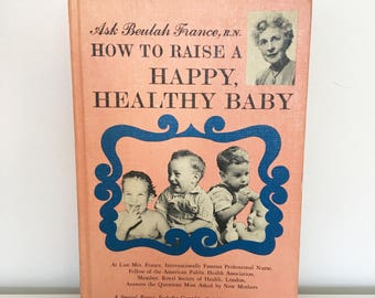 How to Raise a Happy, Healthy Baby - First edition (1964)