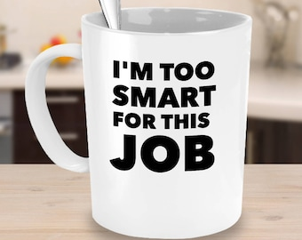 Sarcastic Mug   Office Mug   Funny Office Mug   Office Humor   Office Gag Gift   Coworker Mug   Boss  Mug   White Elephant Gift   I'm Smart