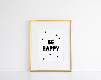 Be Happy Print // Short Inspirational Quote, Kids Art, Quote Art, Be Happy Quote, Inspirational Print, Poster Quote, Inspirational Quotes
