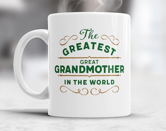 Great Grandmother Gift, Greatest Great Grandmother, Great Grandmother Mug, Birthday Gift For Great Grandmother! Great Grandmother