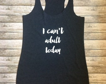 Ladies I CAN'T ADULT Today Tank Triblend Workout
