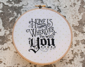 Home Is Wherever I'm With You Embroidery