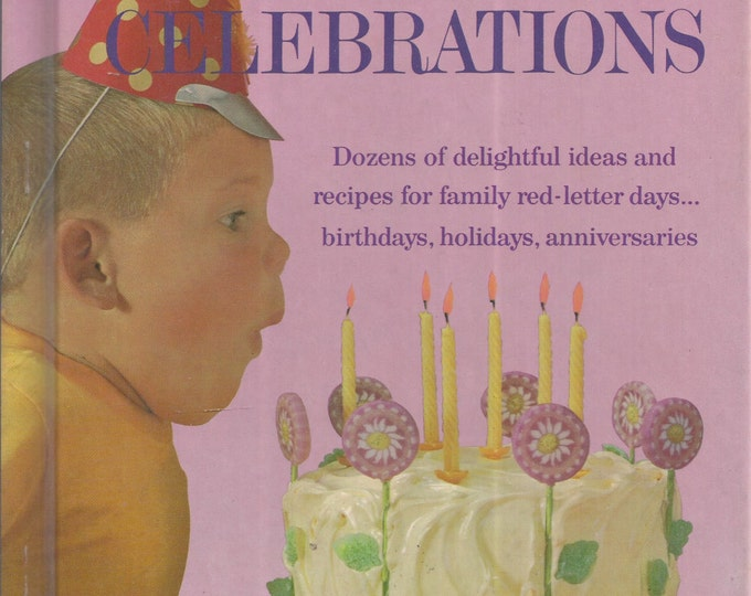 Better Homes and Gardens: Creative Cooking Library-Birthdays and Family Celebrations Cook Book (Hardcover)